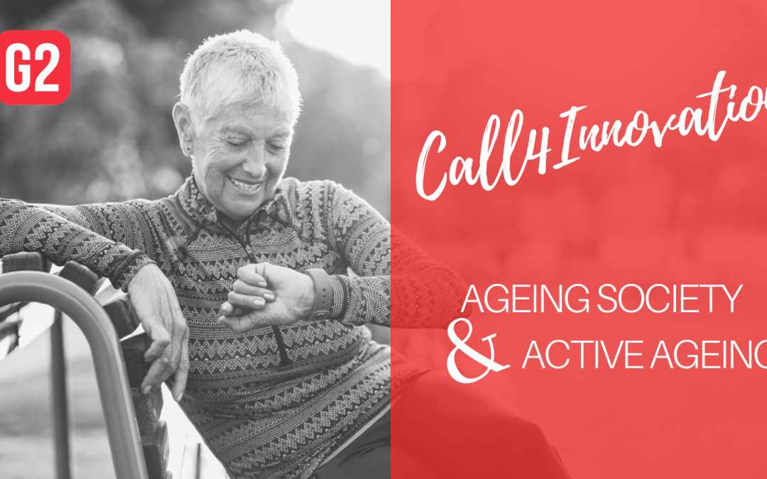 G2 Call 4 Innovation 2018: Ageing Society & Active Ageing!